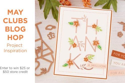 Spellbinders May 2020 Clubs Inspiration Blog Hop + Giveaways