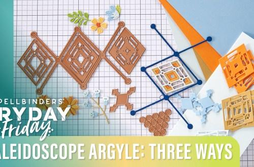 Kaleidoscope Argyle Three Ways | Spellbinders Live