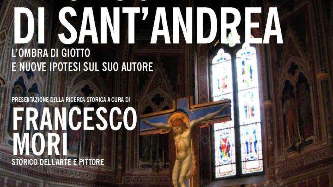 La Croce di Sant'Andrea, l'ombra di Giotto e le nuove ipotesi sul suo autore