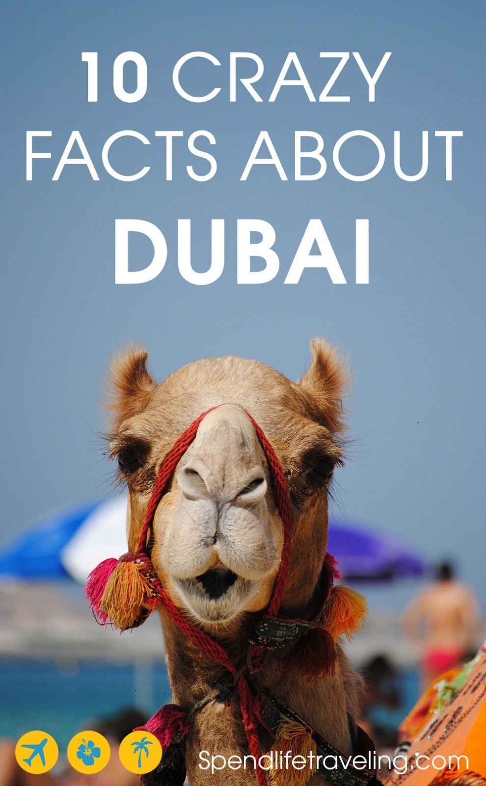10 Facts about Dubai: some interesting, some crazy and some shocking! #Dubai #crazyfacts #travel #UAE #emirates