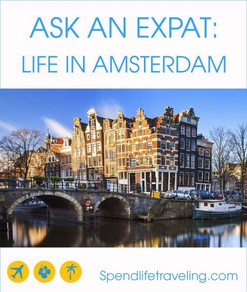 Expat life in Amsterdam. An interesting interview with an expat about what it's like to move to and live in Amsterdam, including practical tips. #expat #moveabroad #liveabroad #Amsterdam #TheNetherlands #travelblog