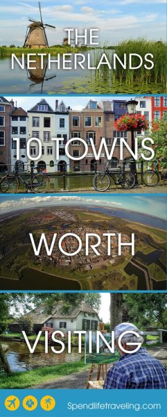 10 Towns worth visiting in the Netherlands, besides Amsterdam. #thenetherlands #holland #traveltips #travelguide