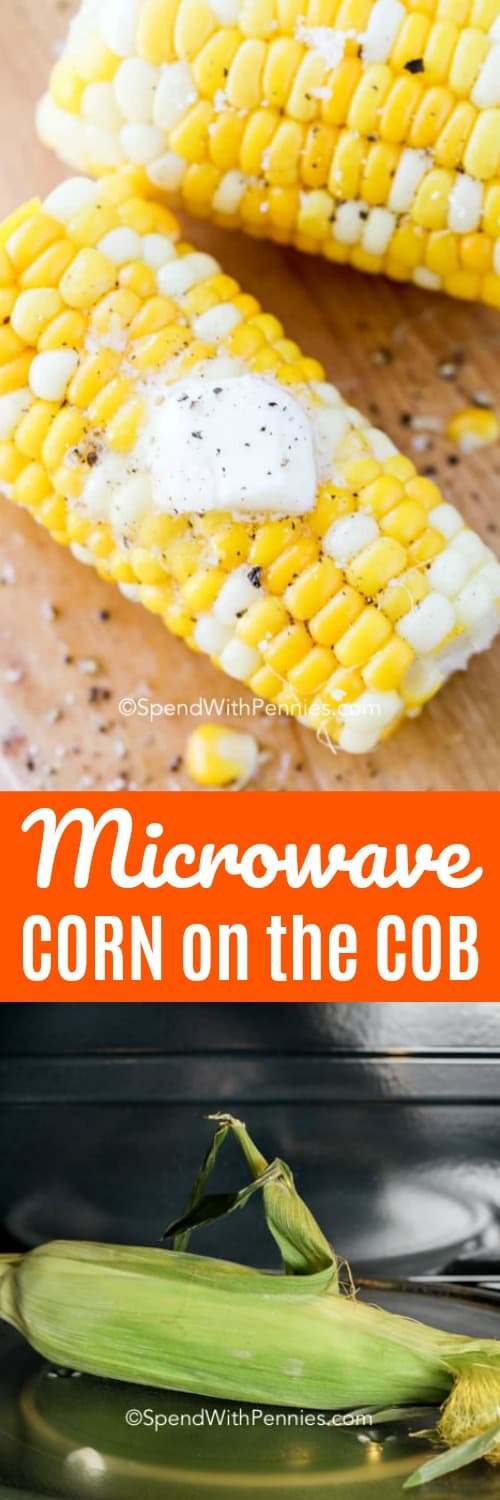 Have this microwave corn on the cob on the table in less than 5 minutes. Just toss the corn with the husk into the microwave for a few minutes! Brush with butter, season and serve! #spendwithpennies #microwavecornonthecob #sidedish #microwavecorn
