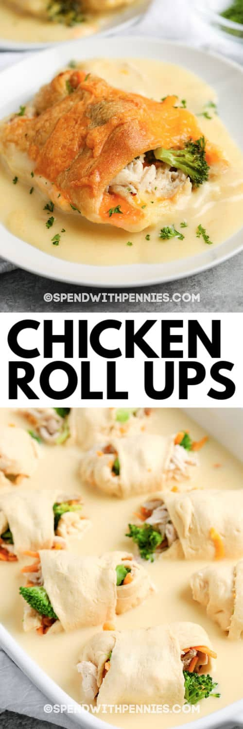 Chicken Roll Ups before baking in a casserole dish and a close up of a finished chicken roll up with writing