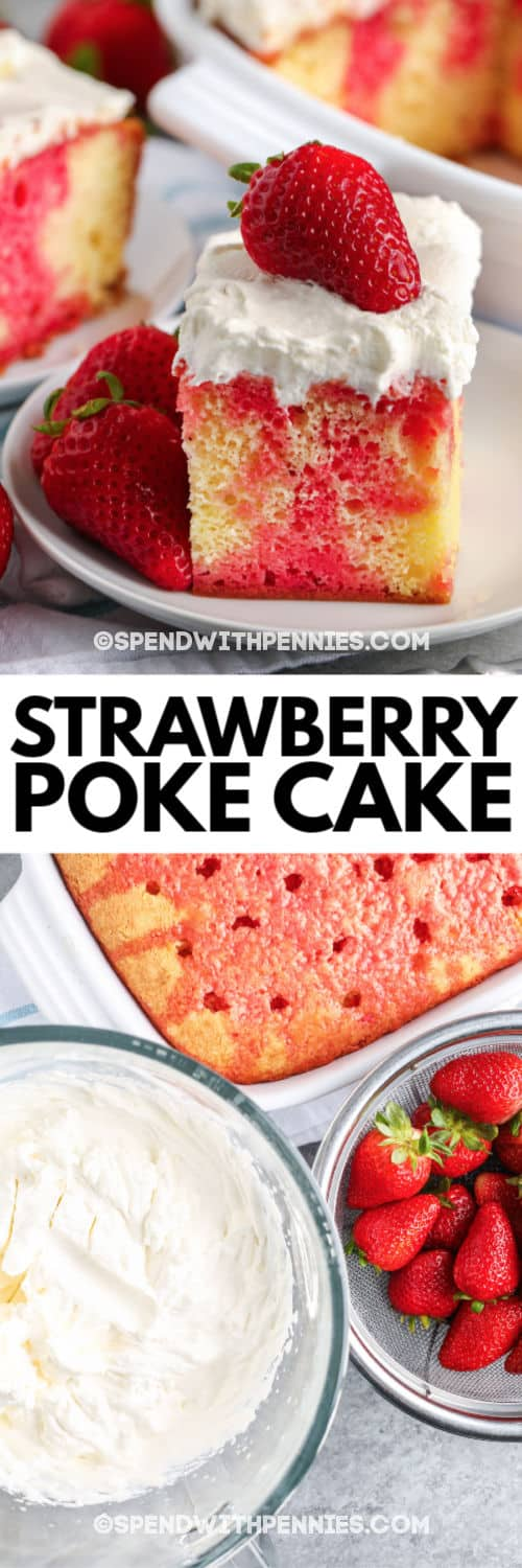 Top image - a slice of strawberry poke cake. Bottom image - Strawberry poke cake with whipped topping on the side.