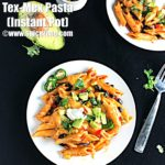 Tex-Mex Pasta | Mexican Style Instant Pot Recipe