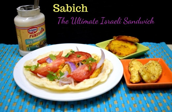 Sabich - The Ultimate Israeli Sandwich