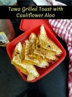 Tawa Grilled Toast with Cauliflower Aloo