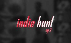 Indie Hunt - Ep. 1