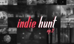 Indie Hunt - Episode 2