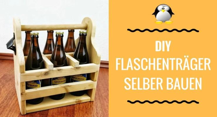 Flaschenträger aus Restholz selber bauen