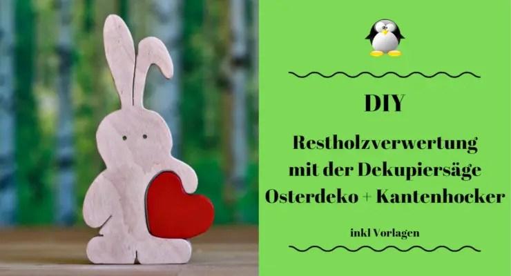 Artikelbild Restholzverwertung mit der Dekupiersäge - Osterdeko und Kantenhocker
