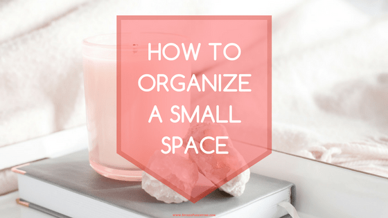 How to Organize a Small Space