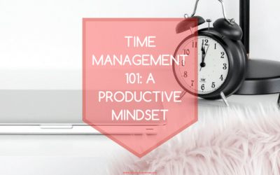 Time Management 101: A Productive Mindset