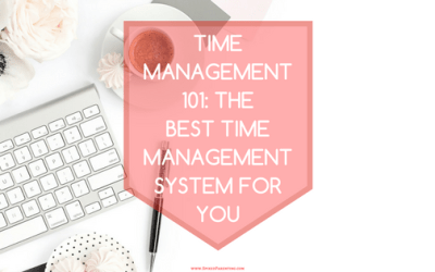 The Best Time Management System for You