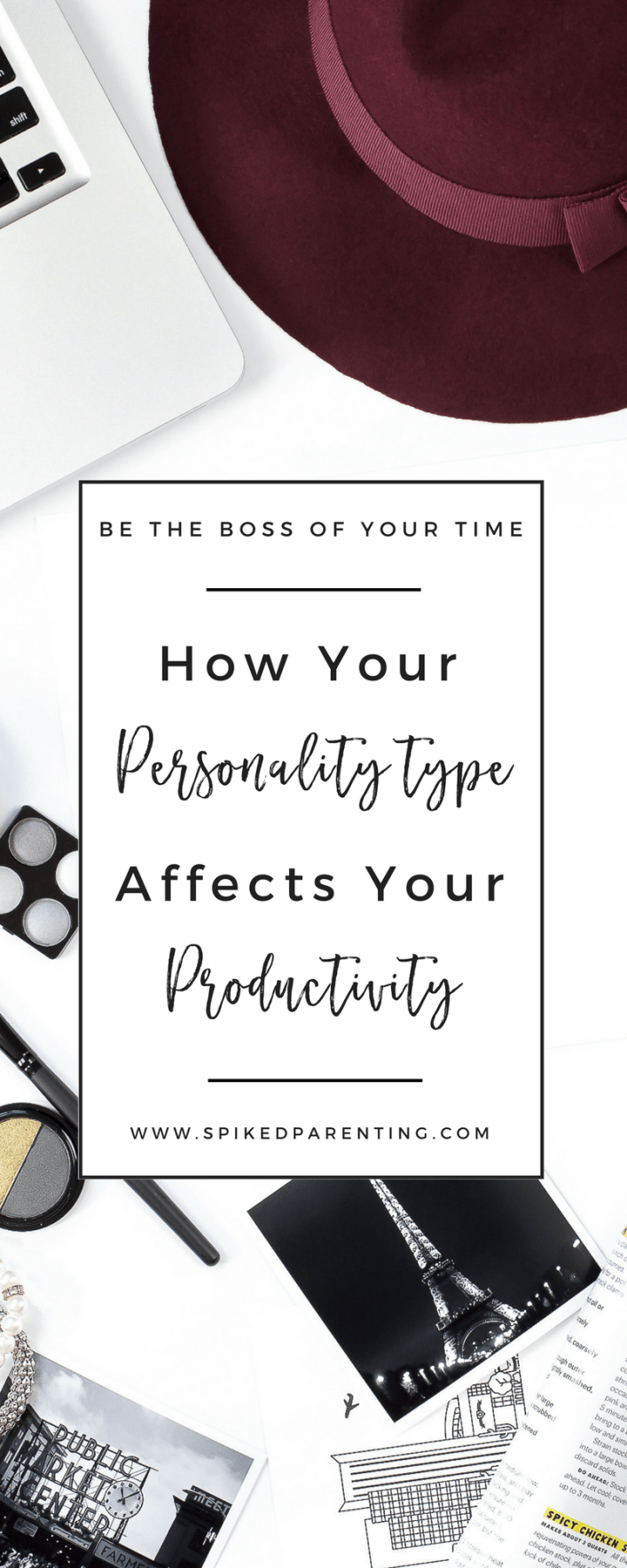 Time Management | How Your Personality Type Affects Your Productivity | SpikedParenting