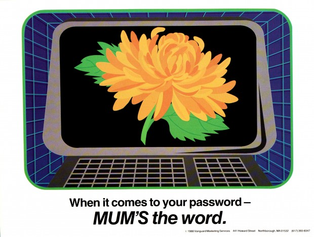 When it comes to your password - Mum's the word. - 80s Sysadmin Posters