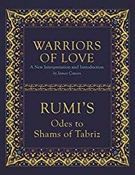 Warriors of Love by Rumi