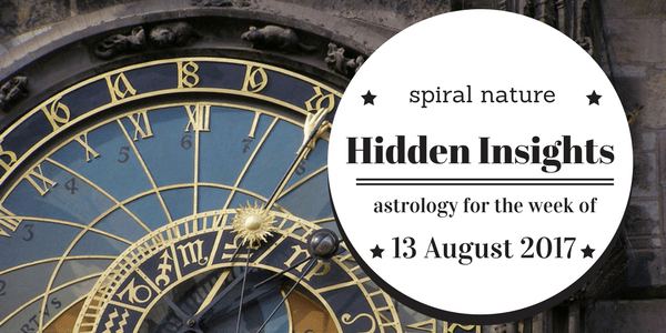 Hidden Insights: Astrology for the week of 13 August 2017