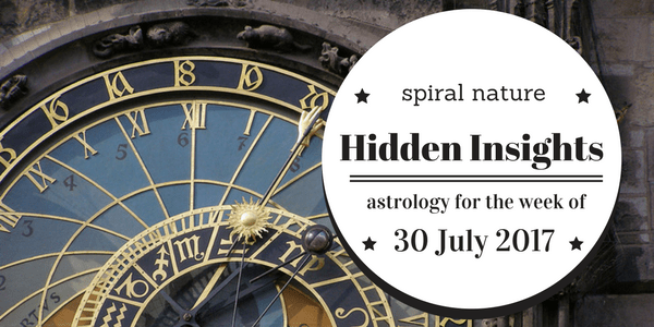 Hidden Insights: Astrology for the week of 30 July 2017