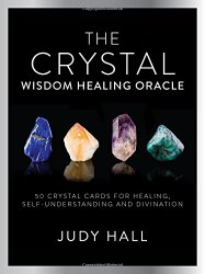 The Crystal Wisdom Healing Oracle, by Judy Hall