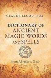 Dictionary of Ancient Magic Words and Spells, by Claude Lecouteux