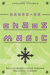 Hands-On Chaos Magic: Reality Manipulation through the Ovayki Current, by Andrieh Vitimus