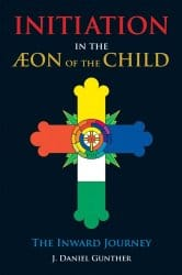 Initiation in the Aeon in the Child, by J. Daniel Gunther