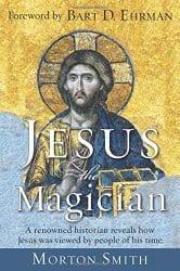 Jesus the Magician, by Morton Smith