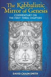The Kabbalistic Mirror of Genesis, by David Chaim Smith