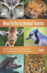 New Paths to Animal Totems, by Lupa