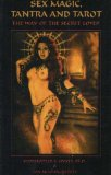 Sex Magic, Tantra and Tarot, by Christopher S. Hyatt and Lon Milo DuQuette