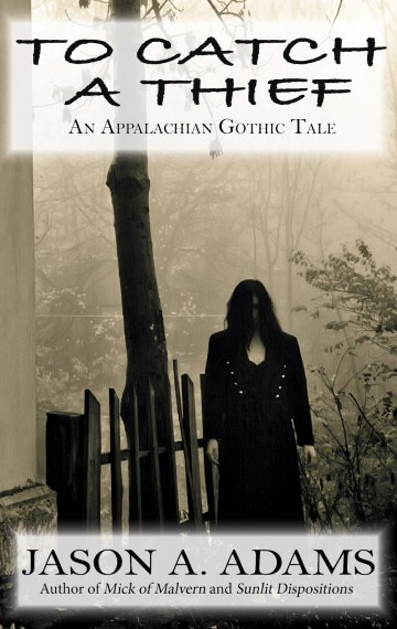 To Catch a Thief: An Appalachian Gothic Tale