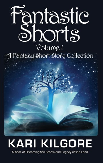 Fantastic Shorts: Volume 1: A Fantasy Short Story Collection