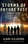 Storms of Future Past Books one through Four
