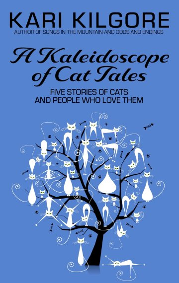 A Kaleidoscope of Cat Tales: Five Stories of Cats and People Who Love Them