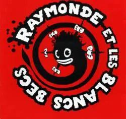 https://i1.wp.com/www.spirit-of-rock.com/les%20goupes/R/Raymonde%20Et%20Les%20Blancs%20Becs/Raymonde%20et%20les%20Blancs%20Becs/Raymonde%20et%20les%20Blancs%20Becs.jpg