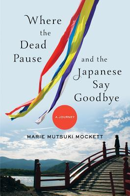Where the Dead Pause, and the Japanese Say Goodbye