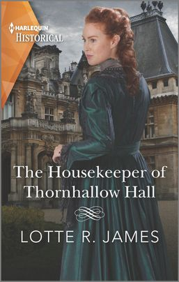 The Housekeeper of Thornhallow Hall by Lotte R. James