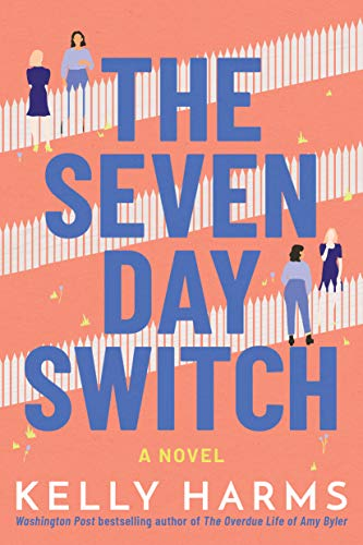 The Seven Day Switch by Kelly Harms