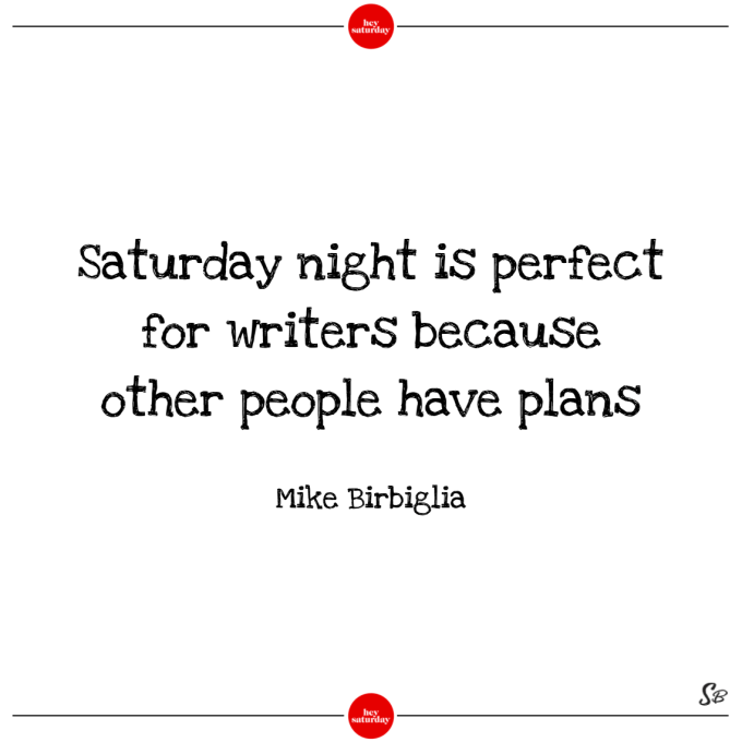 20 Saturday Night Quote Quotespost