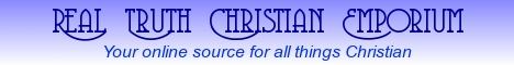 Real Truth Christian Emporium ~ Christian books, movies, music, jewelry, gifts, cards, and more!
