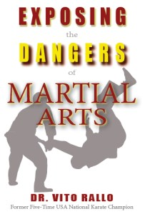 Exposing the Dangers of Martial Arts ~ by Dr. Vito Rallo ~ Published by Real Truth Publications