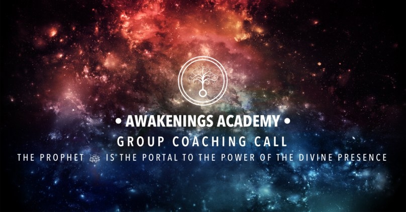 Awakenings Academy Group Coaching : The Prophet ﷺ is the Portal to the Power of the Divine Presence