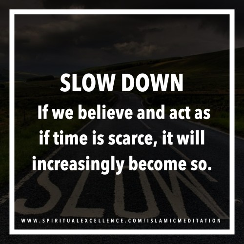 Hadith: Haste is from Shaytan : Slow Down