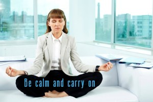 Be calm and carry on