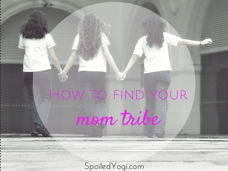 How to make great mom friends | SpoiledYogi.com