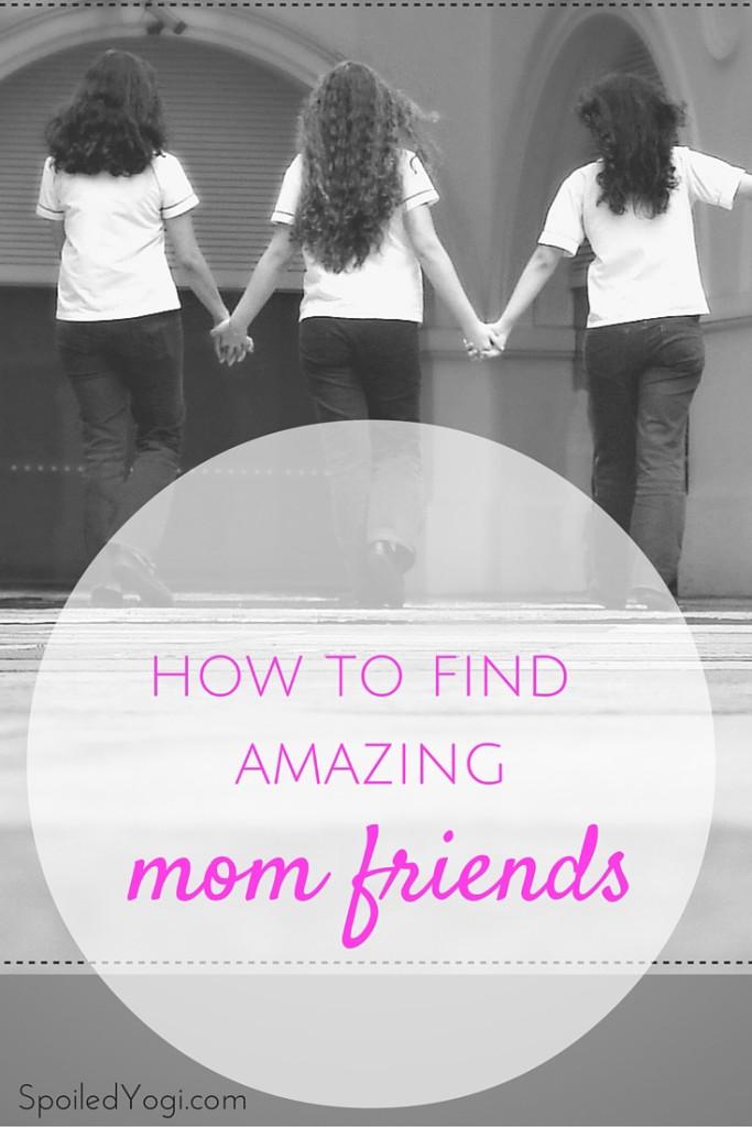 How to Find Mom Friends | SpoiledYogi.com