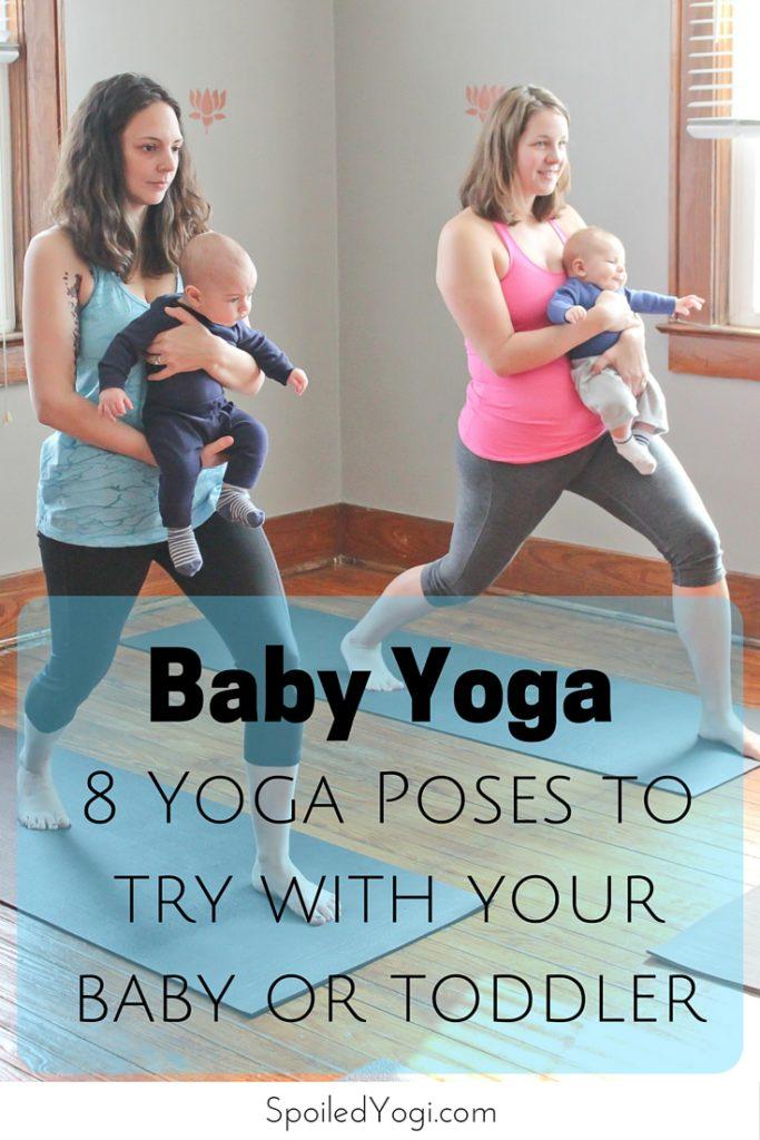 Baby Yoga: 8 Yoga Poses You Can Do With Your Baby |Baby Yoga, Mommy and Me Yoga | SpoiledYogi.com