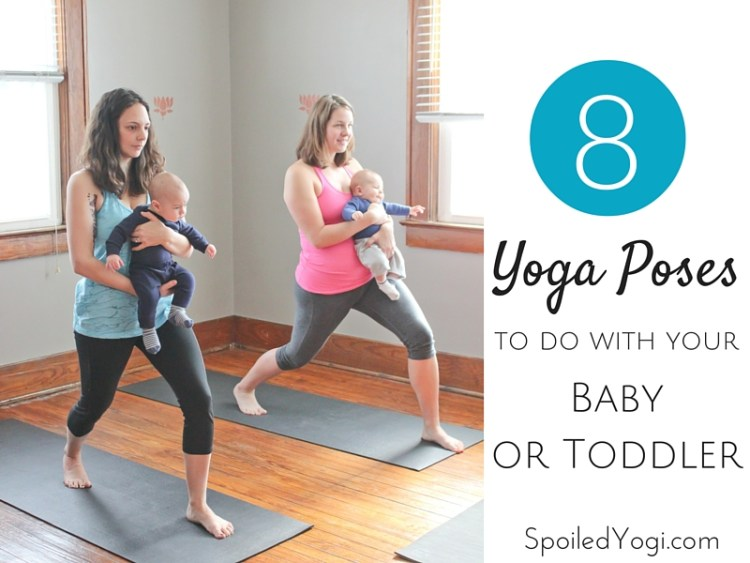 Baby Yoga: 8 Yoga Poses You Can Do With Your Baby | SpoiledYogi.com